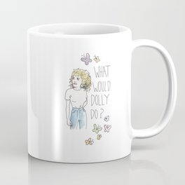 What Would Dolly Do? Coffee Mug