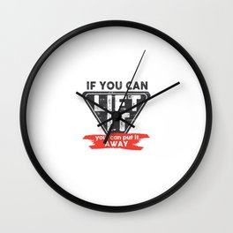 If you can lift it you can put it away Gym Wall Clock