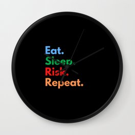 Eat. Sleep. Risk. Repeat. Wall Clock