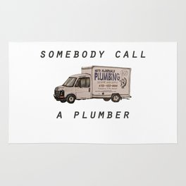 Somebody call a plumber Rug