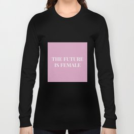 The future is female pink-white Long Sleeve T-shirt