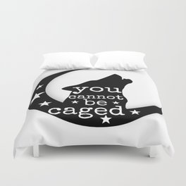 You Cannot Be Caged Duvet Cover