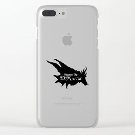 Because the DM is God Clear iPhone Case