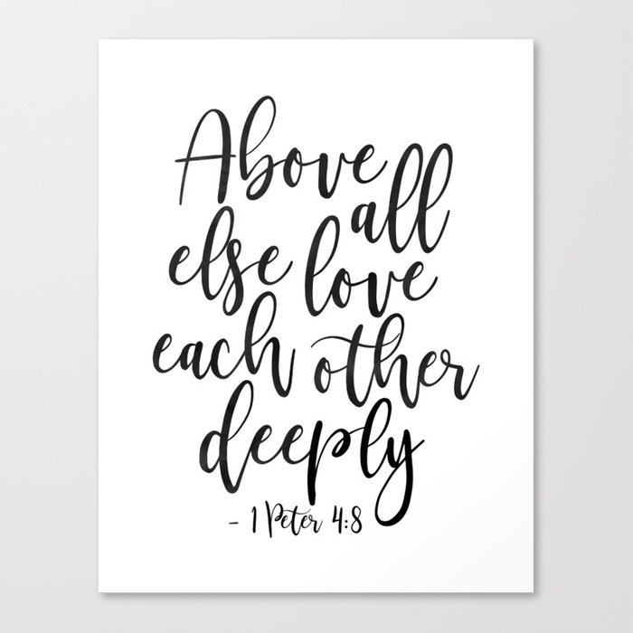 Godly Love For Each Other: Above All Else Love Each Other Deeply,Christian Print