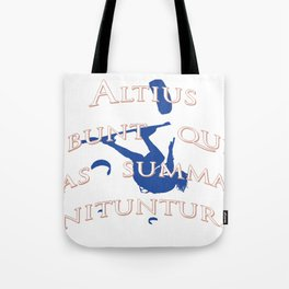 They Will Rise Highest Who Strive Highest Latin Quote Tote Bag