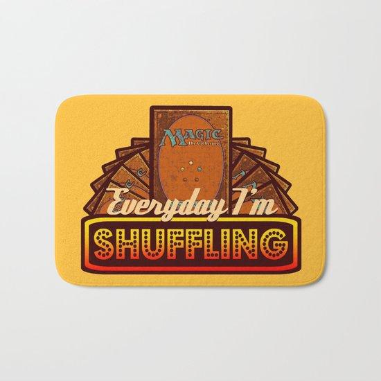 Everyday I'm Shuffling (No Dice Version)  |  Magic The Gathering Bath Mat