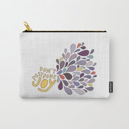 Don't Postpone Joy Carry-All Pouch