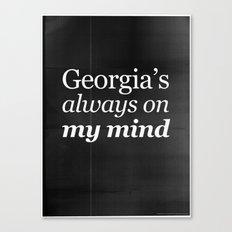 Georgia's always on my mind Canvas Print