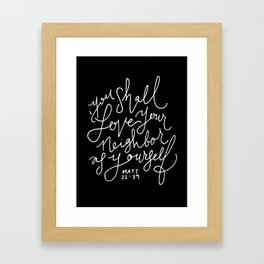 Matthew 22:39 Framed Art Print