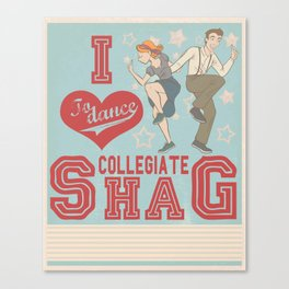 I Love to dance... Collegiate Shag Canvas Print