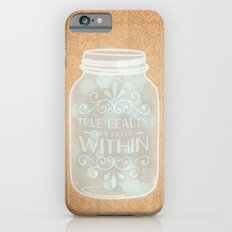 True beauty comes from within Slim Case iPhone 6s
