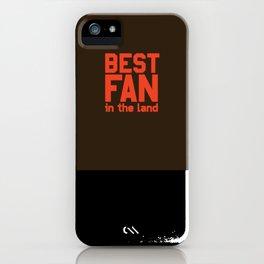 Best Fan In The Land iPhone Case