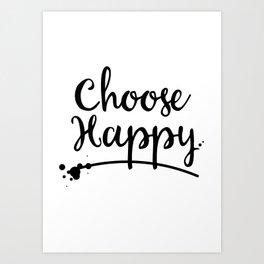 Choose Happy inky quote Art Print