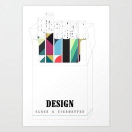 Design, it'll slowly kill you Art Print