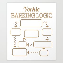 """""""Yorkie Barking Logic"""" tee design for all pet lovers out there! Makes a nice gift for fur parents! Art Print"""