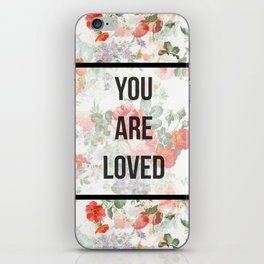 You are loved. iPhone Skin