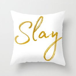 Slay in Gold Throw Pillow