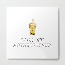 back off Metal Print