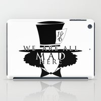 mad hatter iPad Cases featuring Mad Hatter by Rose's Creation
