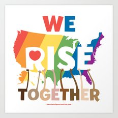 We Rise Together Art Print