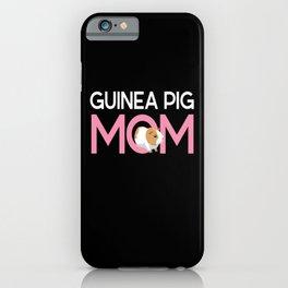 Guinea Pig Mom Rodent Guinea Pig iPhone Case