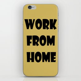 Work From Home (gold) iPhone Skin