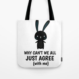 Rechthaber Hare smartass alls gift Tote Bag