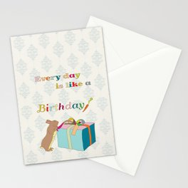 Every day is like a birthday Stationery Cards