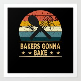I Cant I Have Cookies To Bake Baker Baking Bakery Art Print