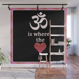 Om is where the Heart is Wall Mural