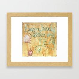Everyone Deserves Tea Framed Art Print