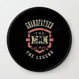 Grandfather The Myth The Legend Wall Clock