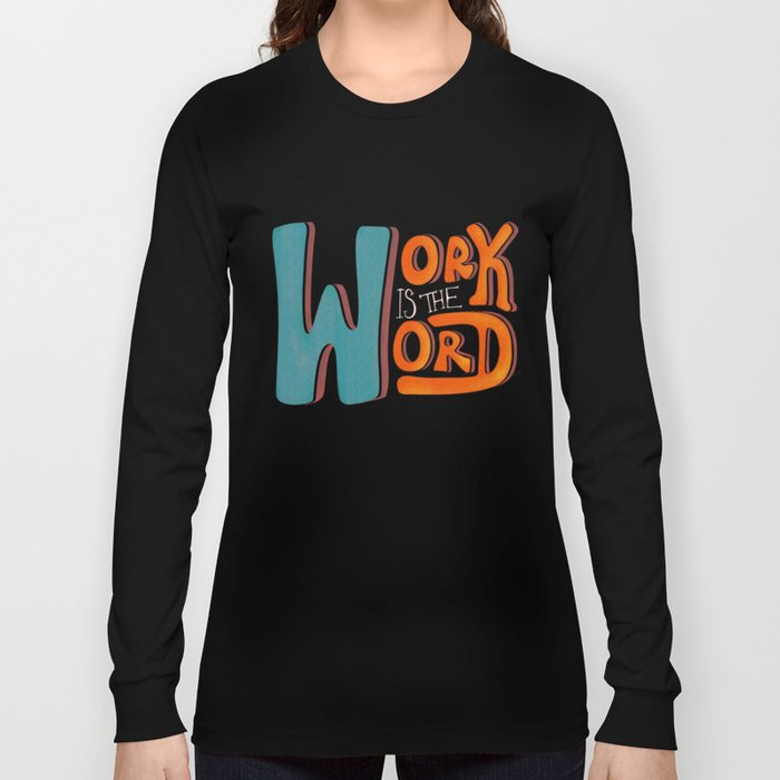 Work is the Word - Black Long Sleeve T-shirt