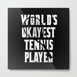 Tennis Player Funny Tennis Saying Metal Print