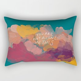 You Are Not Alone In This Rectangular Pillow