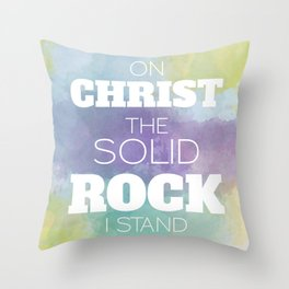 On Christ The Solid Rock I Stand Throw Pillow