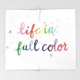 Life in Full Color Throw Blanket