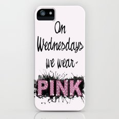 On Wednesdays We Wear Pink - Quote from the movie Mean Girls iPhone (5, 5s) Slim Case