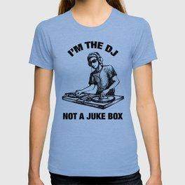 I'm The DJ Not A Juke Box T-shirt