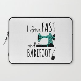 I Drive Fast and Barefoot Laptop Sleeve