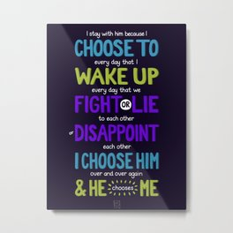 I Choose To Metal Print