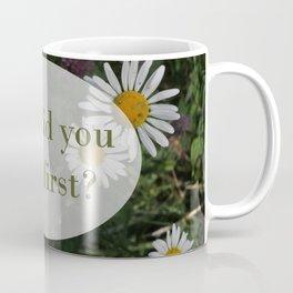 Did You Call First? Coffee Mug