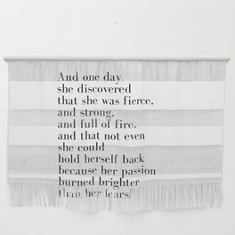 And one day she discovered that she was fierce Wall Hanging