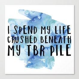 I Spend My Life Crushed Beneath My TBR! (Blue) Canvas Print
