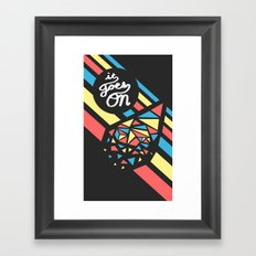It Goes On Framed Art Print