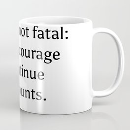Success is not final, failure is not fatal - it is the courage to continue that counts. - Winston Ch Coffee Mug