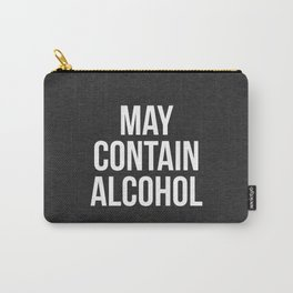 May Contain Alcohol Funny Quote Carry-All Pouch