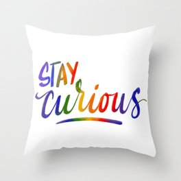 Stay curious 2.0 Throw Pillow