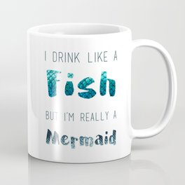 I'm Really A Mermaid Coffee Mug