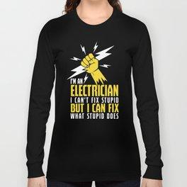 Funny Lineman I'm An Electrician I Can Fix Stupid T-shirt Long Sleeve T-shirt